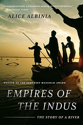 Empires of the Indus By Albinia, Alice