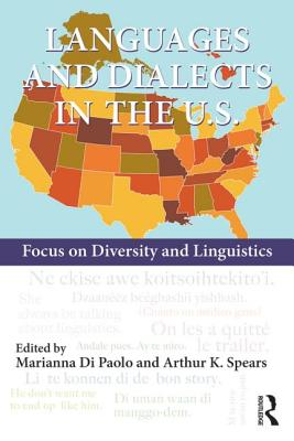 Languages and Dialects in the U.s. By Di Paolo, Marianna (EDT)/ Spears, Arthur K. (EDT)
