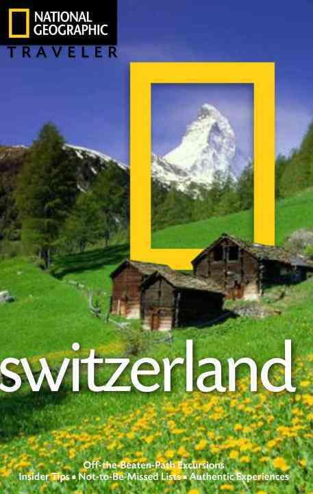 National Geographic Traveler Switzerland By Fisher, Teresa