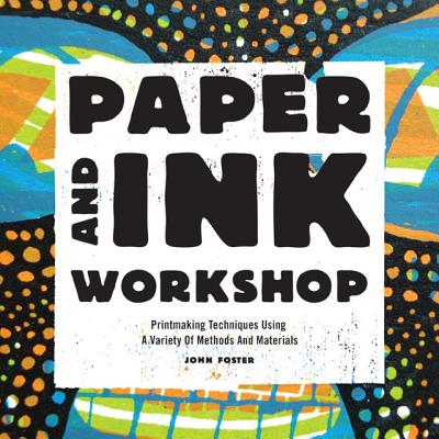 Paper and Ink Workshop By Foster, John
